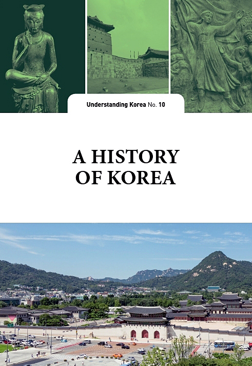 A History of Korea : The Understanding Korea Series (UKS) 10